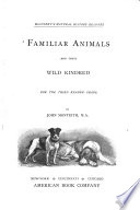 Familiar Animals and Their Wild Kindred