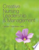 Creative Nursing Leadership And Management