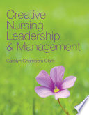 Creative Nursing Leadership and Management
