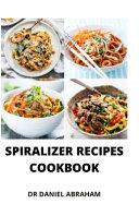 Spiralizer Recipes Cookbook