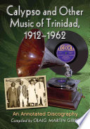 Calypso and Other Music of Trinidad  1912  1962