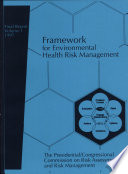 Framework for Environmental Health Risk Management Risk Assessment and Risk Management in Regulatory Decision Making Book