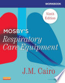 Workbook for Mosby s Respiratory Care Equipment   E Book