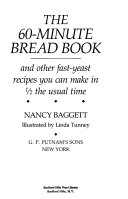 Pdf The 60-minute Bread Book and Other Fast-yeast Recipes You Can Make in 1/2 the Usual Time