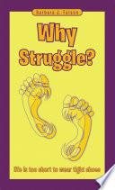 Why Struggle?