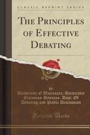 The Principles of Effective Debating  Classic Reprint