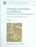 Changing Materialities at   atalh  y  k