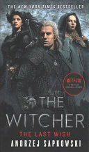 The last wish : introducing the Witcher / Andrzej Sapkowski ; translated by Danusia Stok
