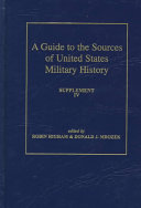 A Guide To The Sources Of United States Military History