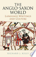 The Anglo-Saxon World  : Language, Writings and Culture