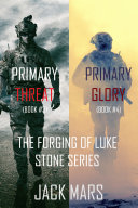 Pdf The Forging of Luke Stone Bundle: Primary Threat (#3) and Primary Glory (#4)