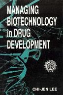Managing Biotechnology in Drug Development