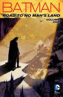 Batman: Road to No Man's Land Vol. 1 [Pdf/ePub] eBook
