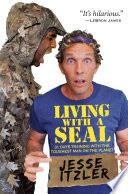 """Living with a SEAL: 31 Days Training with the Toughest Man on the Planet"" by Jesse Itzler"