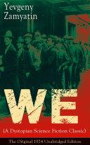 We (A Dystopian Science Fiction Classic) - The Original 1924 Unabridged Edition Pdf/ePub eBook