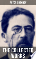 THE COLLECTED WORKS OF ANTON CHEKHOV