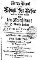 Kurzer Begrif der Christlichen Lehre aus der heiligen Schrift nach dem Katechismus D. Martin Luthers