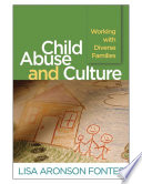 """""""Child Abuse and Culture: Working with Diverse Families"""" by Lisa Aronson Fontes, Jon R. Conte"""