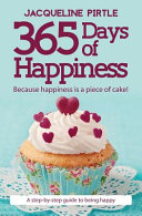 365 Days Of Happiness Because Happiness Is A Piece Of Cake  Book