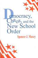Democracy  Chaos  and the New School Order