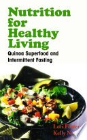 Nutrition for Healthy Living  Quinoa Superfood and Intermittent Fasting Book PDF