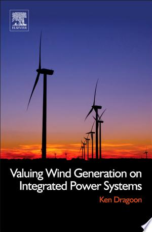 Download Valuing Wind Generation on Integrated Power Systems Free Books - Dlebooks.net