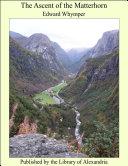 The Ascent of the Matterhorn Pdf/ePub eBook