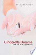 """""""Cinderella Dreams: The Allure of the Lavish Wedding"""" by Cele C. Otnes, Elizabeth Pleck"""