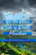 On the Other Side of Death Mountain