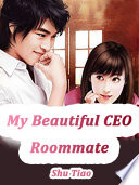 My Beautiful CEO Roommate Book