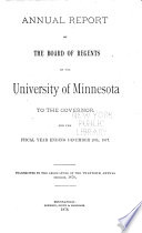Annual Report of the Board of Regents of the University of Minnesota to the Governor for the Fiscal Year Ending