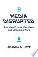 Media Disrupted