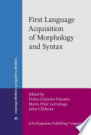 First Language Acquisition Of Morphology And Syntax