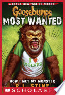 How I Met My Monster  Goosebumps Most Wanted  3  Book PDF