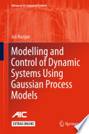 Modelling and Control of Dynamic Systems Using Gaussian Process Models