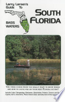 Larry Larsen s Guide to South Florida Bass Waters