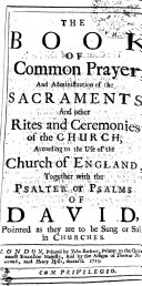 THE BOOK OF Common Prayer  And Administration of the SACRAMENTS  And Other Rites and Ceremonies of the CHURCH  According to the Use of the Church of ENGLAND  Together with the PSALTER Or PSALMS OF DAVID  Pointed as They are to be Sung Or Said in CHURCHES
