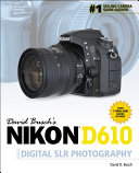 David Busch S Nikon D610 Guide To Digital Slr Photography