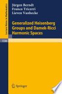 Generalized Heisenberg Groups and Damek Ricci Harmonic Spaces Book