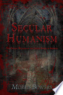 Secular Humanism The Official Religion Of The United States Of America Book