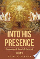 Into His Presence  Volume 1