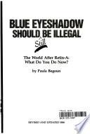 Blue eyeshadow should still be illegal