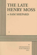 The Late Henry Moss