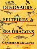 Dinosaurs  Spitfires  and Sea Dragons