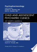 Psychopharmacology  An Issue of Child and Adolescent Psychiatric Clinics of North America   E Book