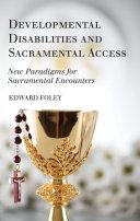 Developmental Disabilities and Sacramental Access
