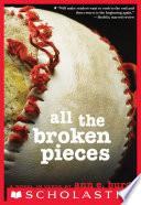 """All the Broken Pieces"" by Ann E. Burg"