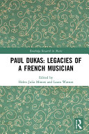 Pdf Paul Dukas: Legacies of a French Musician Telecharger