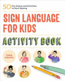 Sign Language for Kids Activity Book