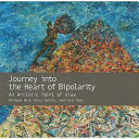 Journey Into the Heart of Bipolarity